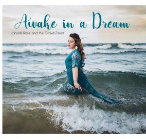 "Hannah Rose & the GravesTones ""Awake in a Dream."""